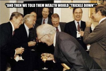 And then we told them wealth would trickle down.